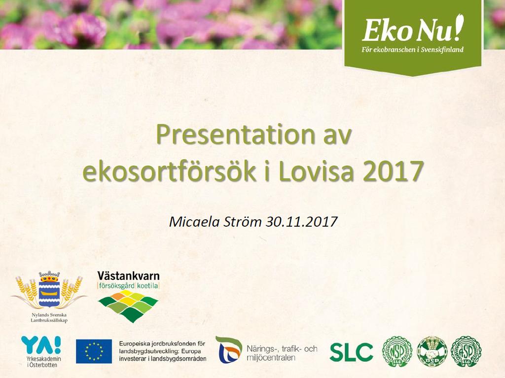 Presentation av ekosortförsök i Lovisa 2017